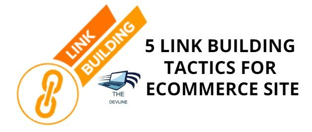 5 Link Building Tactics For Ecommerce Site