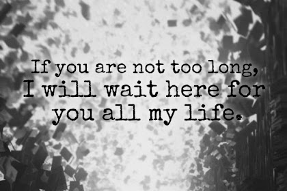 All The Sayings In The Category I Will Wait For You Quotes For Him