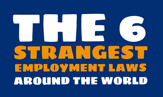 The 6 Strangest Employment Laws Around the World