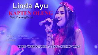 Lirik Lagu Linda Ayu - Kapten Oleng