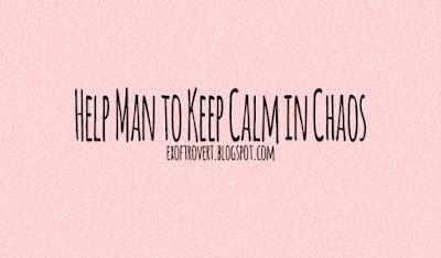 Help Man to Keep Calm in Chaos
