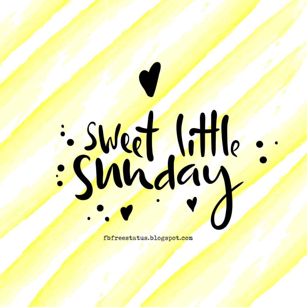 Good Morning, Happy Sunday, Sweet Little Thing Sunday.