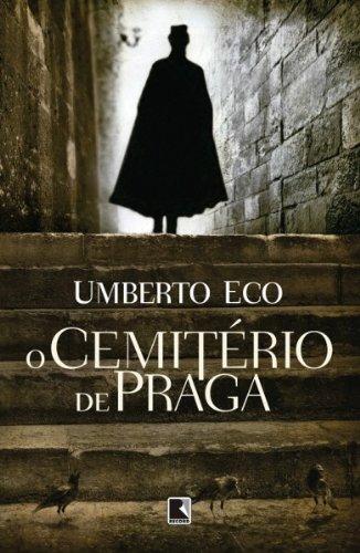 O cemitério de Praga Edição 2 - Umberto Eco
