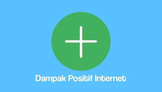 Dampak Positif Internet