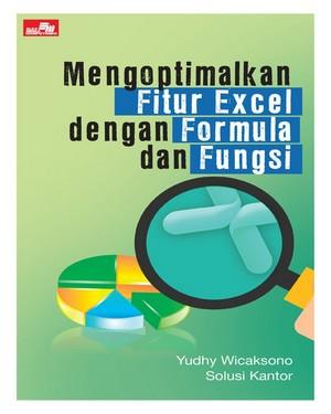 Mengoptimalkan Fitur Excel dengan Formula dan Fungsi