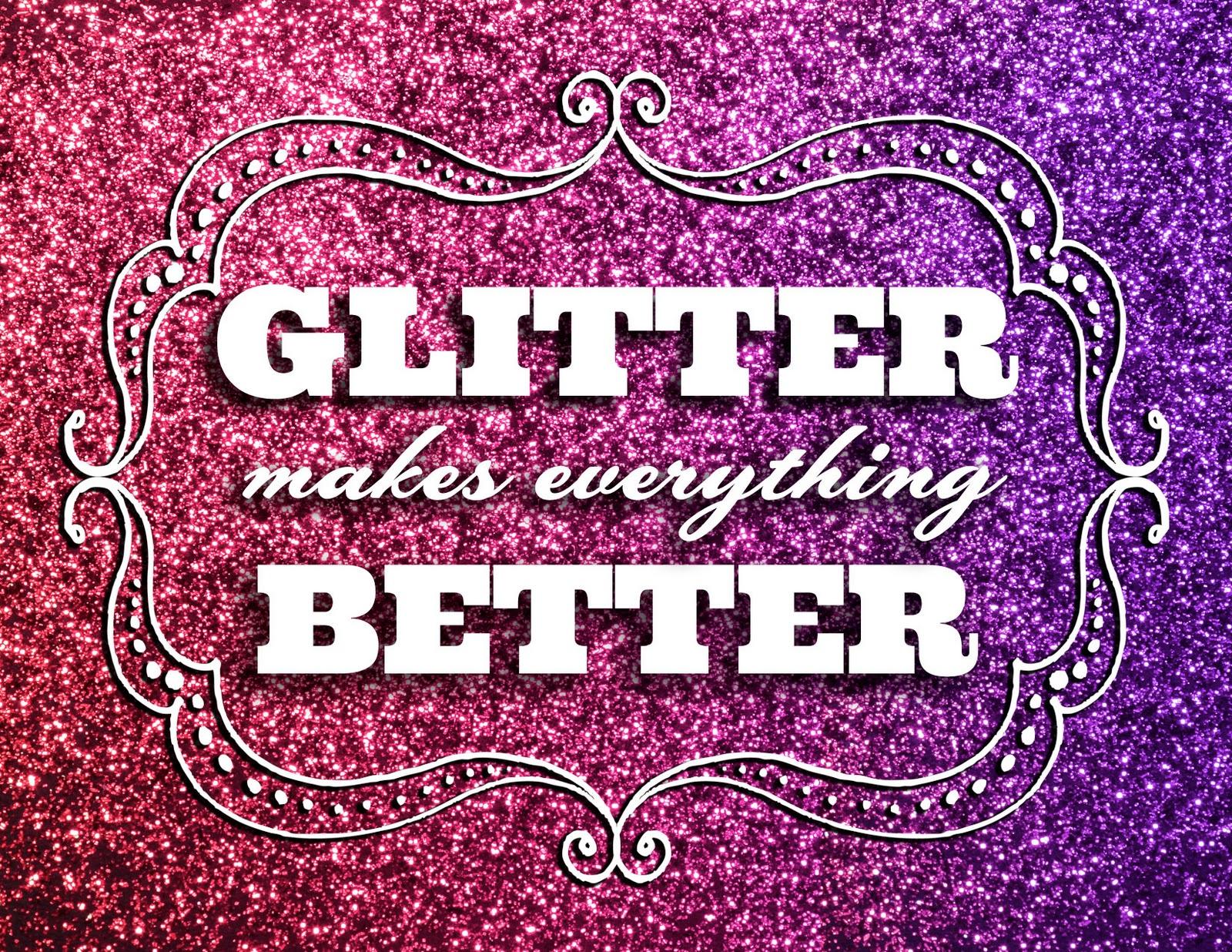 ILoveToCreate Blog: Glitter Makes Everything Better Printable