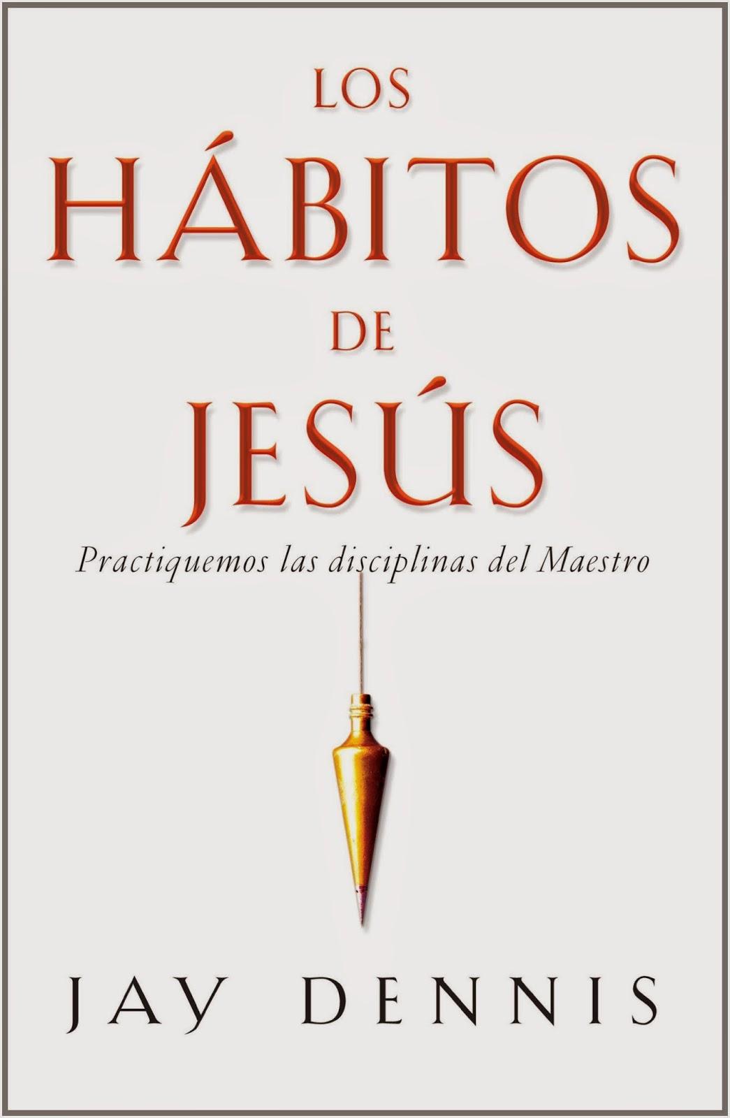 Jay Dennis-Los Hábitos De Jesús-