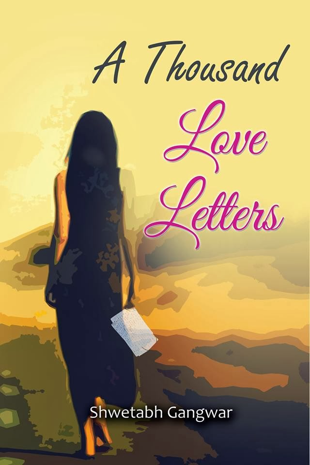 What's the Novel A Thousand Love Letters by Shwetabh Gangwar About