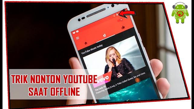 Youtube Tanpa Kuota Menggunakan Mode Offline