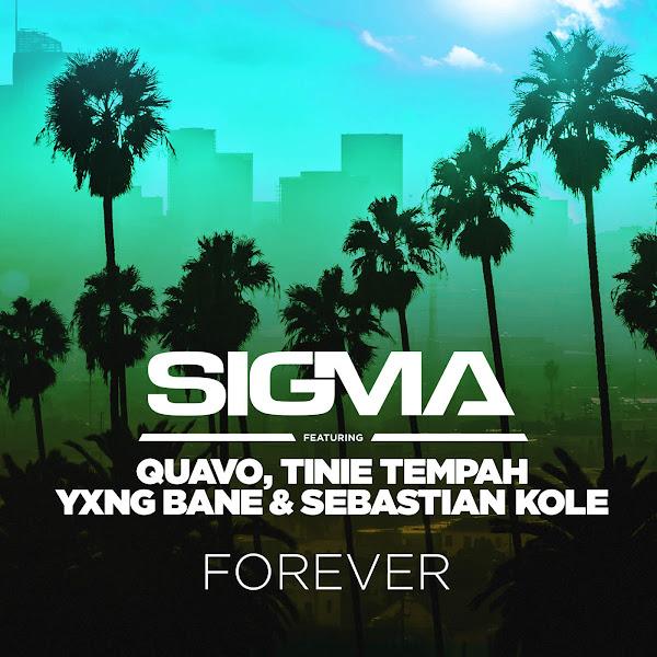 Sigma - Forever (feat. Quavo, Tinie Tempah, Yxng Bane & Sebastian Kole) - Single Cover