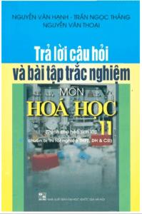 Trả Lời Câu Hỏi Và Bài Tập Trắc Nghiệm Môn Hóa Học 11 - Nguyễn Văn Hạnh