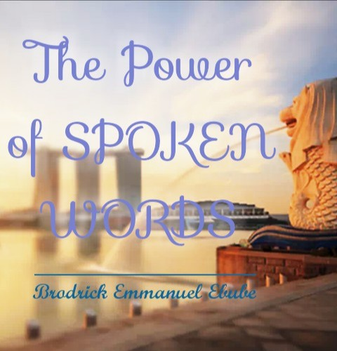 The Power Of Spoken Words (And How To Harness It)