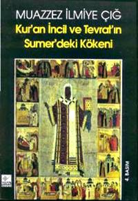 Muazzez Ilmiye Çığ - Kur'an, Incil Ve Tevrat'in Sümer'deki Kökeni