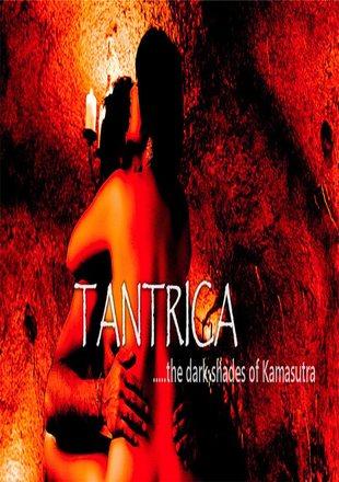Tantrica – The Dark Shades of Kamasutra (2018) English 720p HDRip ESub – 700MB