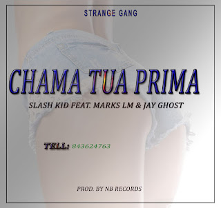 Slash KID - Chama Tua Prima (Feat. Marks LM & Jay Ghost) (2019)