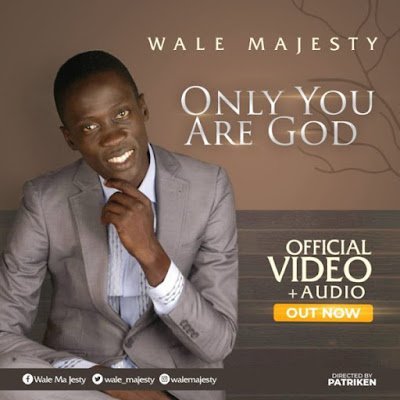 [Music + Video] Wale Majesty – Only You Are God