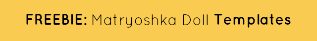Download FREE Matryoshka Doll Templates!