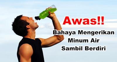Awas Bahaya Mengerikan Minum Air Sambil Berdiri