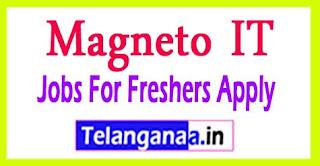 Magneto IT Recruitment 2017 Jobs For Freshers Apply