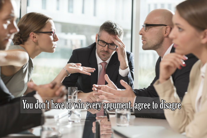 You don't have to win every argument. Agree to disagree
