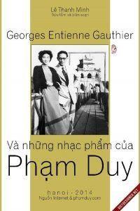 Georges Entienne Gauthier Và Những Nhạc Phẩm Của Phạm Duy - Lê Thanh Minh