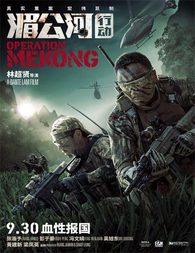 Ver Operation Mekong (Mei Gong he xing dong) (2016) Online
