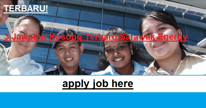 3 Jawatan Kosong Terbaru Sarawak Energy www.applyjobhere.blogspot.com