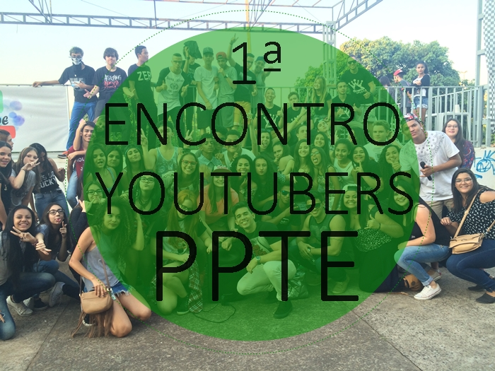 ENCONTRO DE YOUTUBERS DE PRESIDENTE PRUDENTE