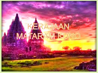 Sejarah : Sejarah Kerajaan Mataram Kuno