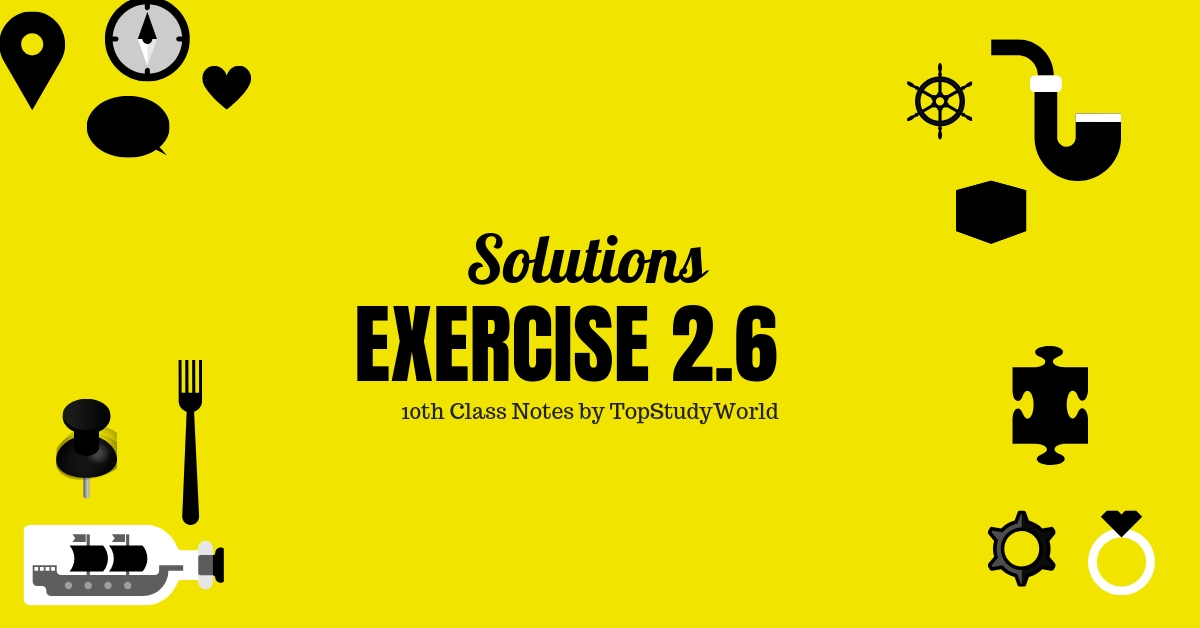 Solved Exercise 2 6 Class 10 Maths Solution Notes (With Free PDF