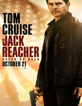 Poster Of Jack Reacher Never Go Back 2016 Dual Audio 720p BluRay ORG [Hindi - English] ESubs Free Download Watch Online downloadhub.net