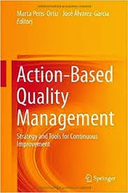 Action Based Quality Management Strategy and Tools for Continuous Improvement