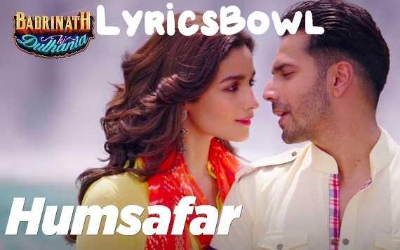Humsafar Song Lyrics - Akhil | LyricsBowl