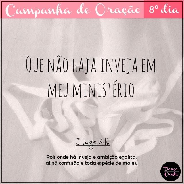 Campanha de Oração, 8º Dia, Que não haja inveja em meu ministério, Campanha para Ministério de Dança, Blog Dança Cristã, Por Milene Oliveira.