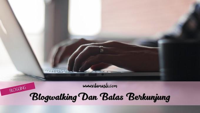 Blogwalking dan Balas Berkunjung