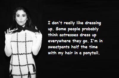 """Selena Gomez Quotes About Dressing Up"""