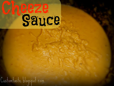 Cheeze Sauce by Custom Taste on Homemade Not Pre-Made