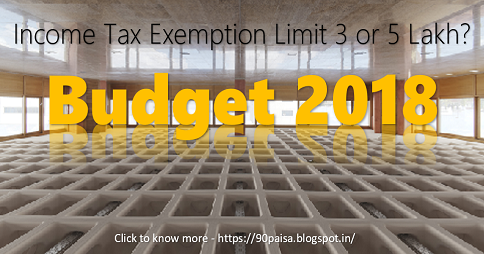Annual Budget 2018 – Will income tax limit be raised to Rs. 3 or 5 lakhs?