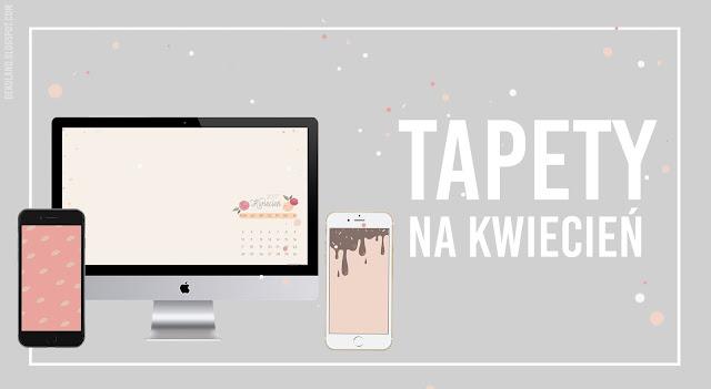 Kwiecień 2017 tapety + kalendarz