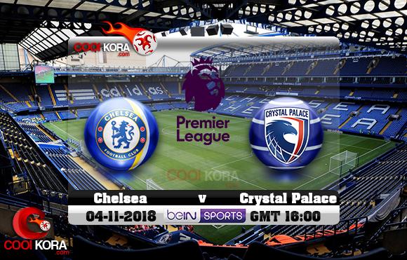 مشاهدة مباراة تشيلسي وكريستال بالاس اليوم 4-11-2018 في الدوري الإنجليزي
