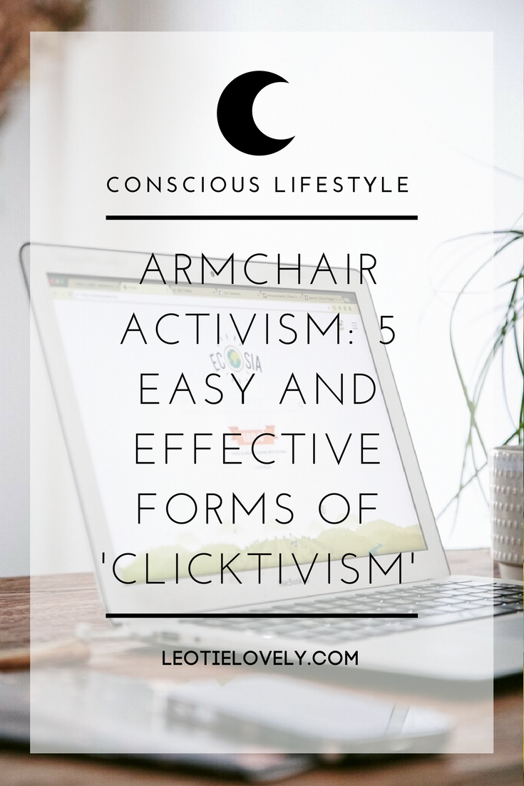 clicktivism, armchair activism, activism, ecosia, conscious living, conscious lifestyle, green living, sustainable living, sustainability, I stand for trees, be the change, go green, zero waste, zero waste lifestyle, conscious lifestyle, righteous, leotie lovely