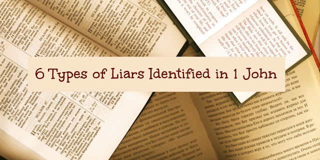 6 Types of Liars Identified in 1 John
