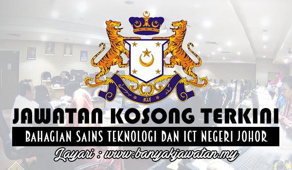 Jawatan Kosong Terkini 2017 di Bahagian Sains Teknologi dan ICT Negeri Johor
