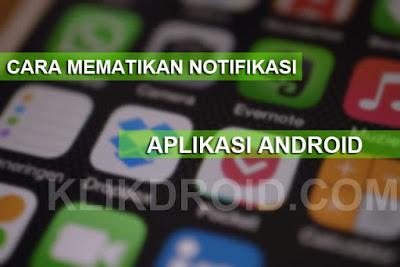 Cara Mudah Menonaktifkan Notifikasi Aplikasi Android