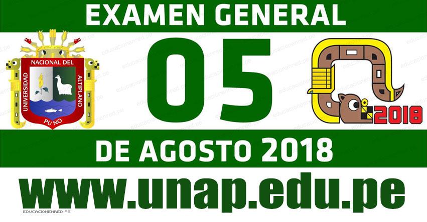 Resultados UNA Puno 2018-2 (5 Agosto) Ingresantes Examen General - Universidad Nacional del Altiplano UNAP - www.unap.edu.pe