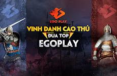 Công bố danh sách đua TOP OPEN EGOPlay