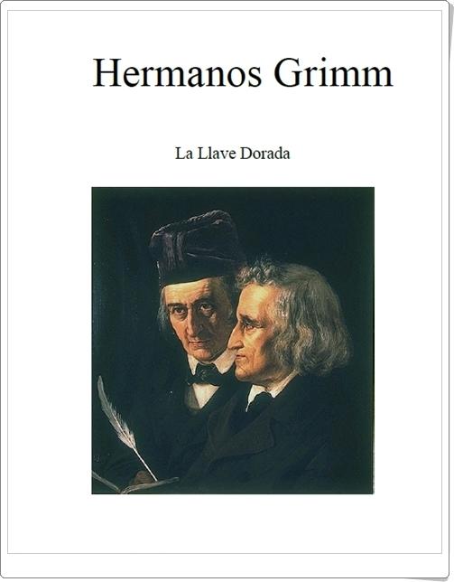 """""""La Llave Dorada"""" (Hermanos Grimm)"""
