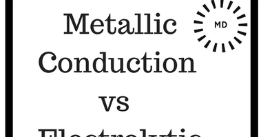 Difference Between Metallic Conduction and Electrolytic