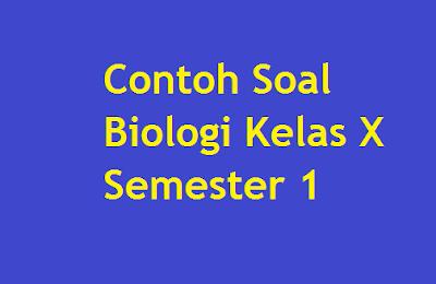 Contoh Soal Biologi Kelas X Semester 1