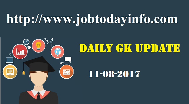 Daily GK Update 11th August 2017, Important Current Affairs